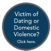 Victim of dating or domestic violence